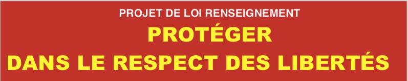 Projet de loi renseignement - Protéger dans le respect des libertés